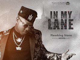 Flowking Stone - In My Lane (Prod. By Tubhani Muzik)