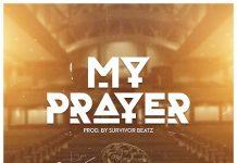 K Dart - My Prayer (Prod. By Survivor beatz)