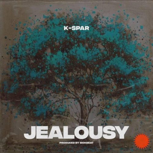 K-Spar - Jealousy (Prod. By Sick Beatz)