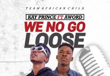 Kay Prince - We No Go Loose Ft. Aword (Prod By Smooth Beatz Gh)