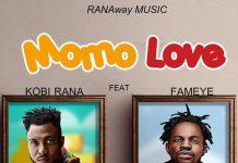 Kobi Rana - Momo Love Ft. Fameye (Prod. By GMK)