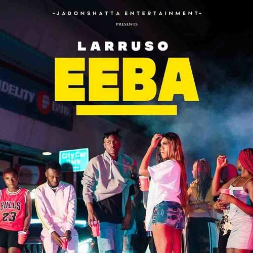 Larruso - Eeba (Official Video)