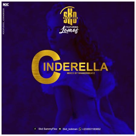 SKD Sammy Flex - Cinderella Ft. Lomas (Mixed By Shaker Beatz)