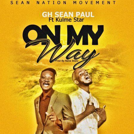 Sean Paul Gh - On My Way Ft. Kulme Star (Prod. By Nana Beatz)