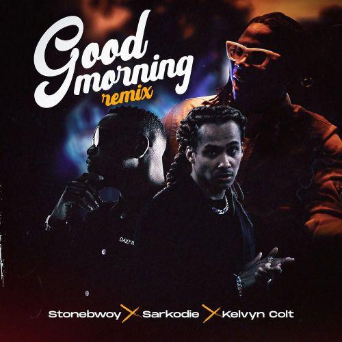 Stonebwoy - Good Morning (Remix) Ft. Sarkodie & Kelvyn Colt