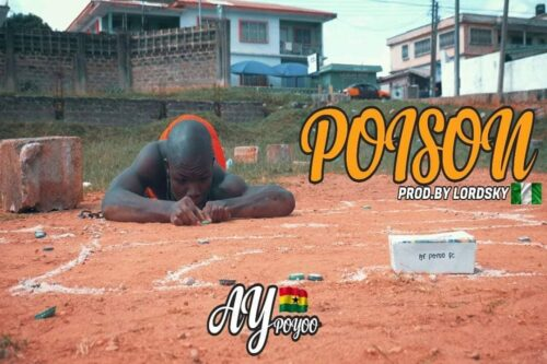 AY Poyoo - Poison (Prod. By Lord Sky)