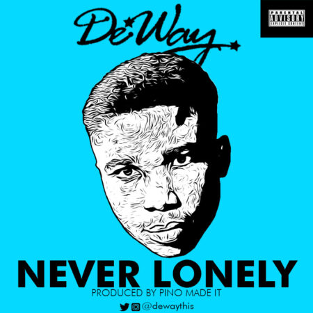 Deway- Never Lonely (Prod. By Pino Made It)