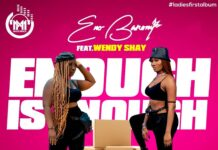 Eno Barony - Enough Is Enough Feat. Wendy Shay