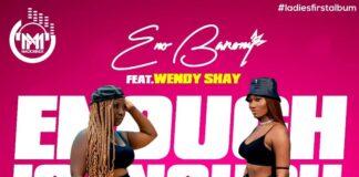Eno Barony - Enough Is Enough Feat. Wendy Shay