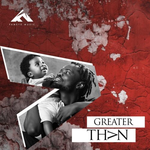 Fameye - Greater Than Album | Mp3 Download