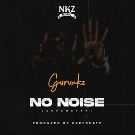 Guru Nkz - No Noise (Superstar)