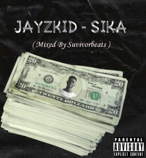 Jayzkid - Sika (Prod. By Survivor Beats)