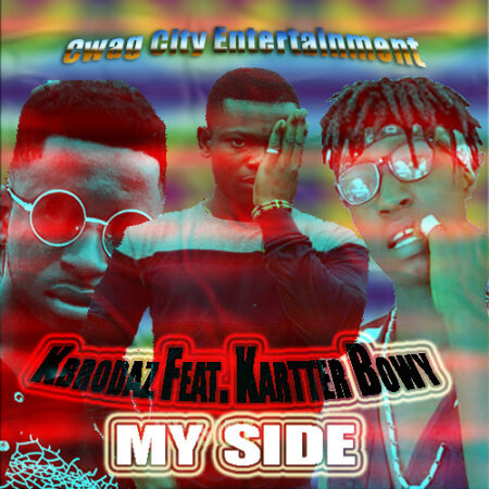 Kbrodaz - My Side Feat. Kartter Bowy