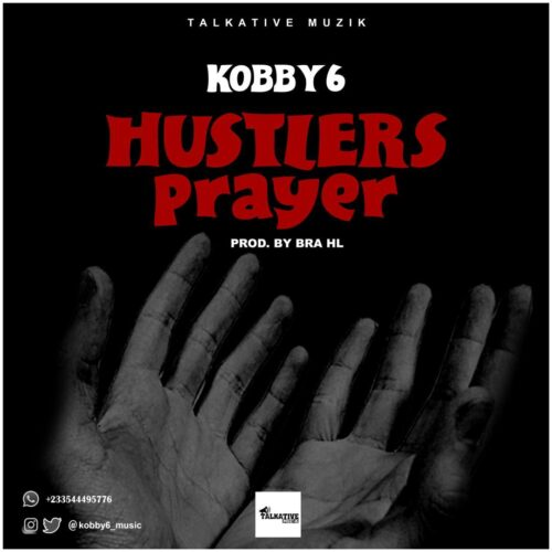 Kobby 6 - Hustlers Prayer (Prod. By Bra HL)