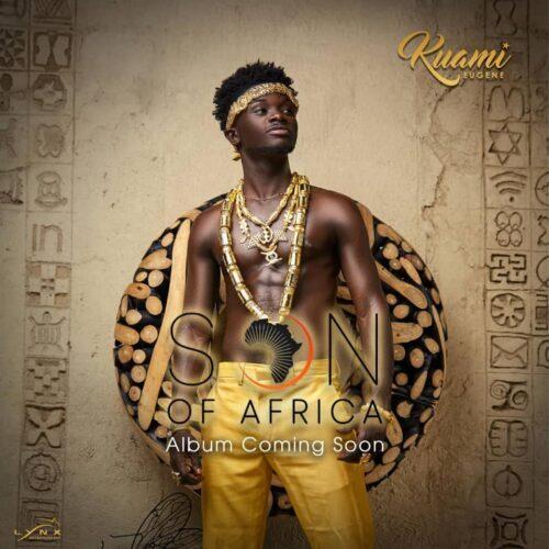 Kuami Eugene - Son Of Africa Album