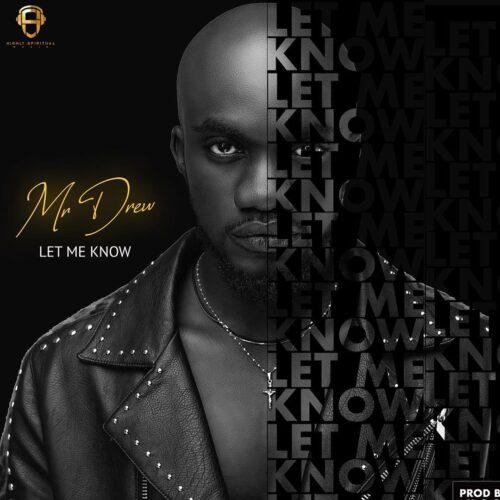 Mr Drew - Let Me Know (Prod. By MOG Beatz)