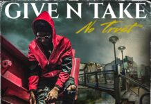 No Trust - Give N Take (Prod by Dr Ray Beats)