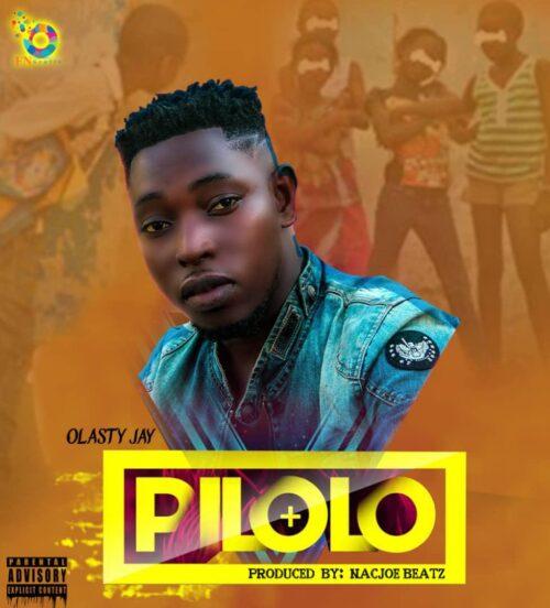 Olasty Jay - Pilolo (Prod. by Nacjoe Beatz)
