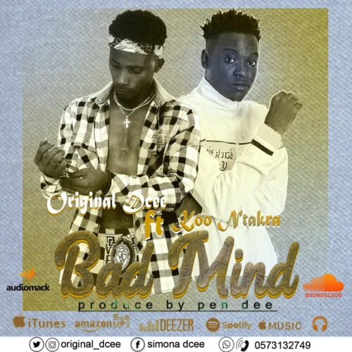 Original Dcee - Bad Mind Feat. Koo Ntakra (Prod. By Pen Dee Beat & Mixed By KP Beatz)