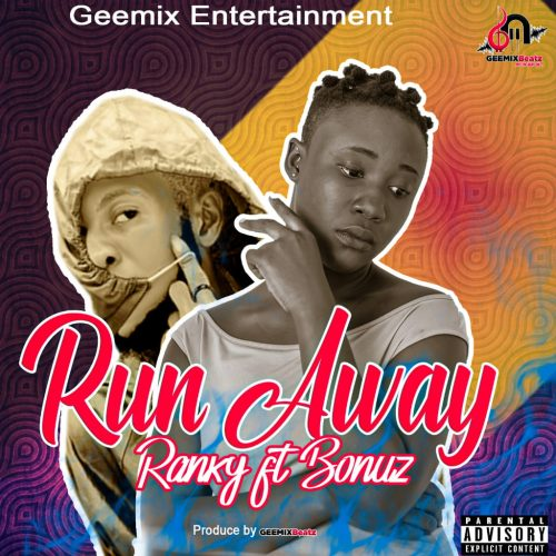 Ranky - Run Away Ft. Bonuz (Prod. By Geemix Beatz)