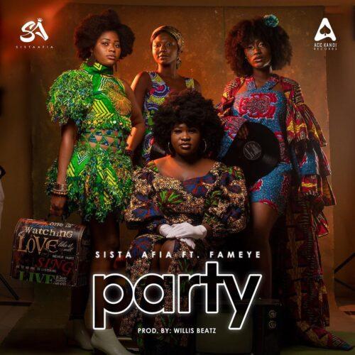 Sista Afia - Party Ft. Fameye Mp3 Download