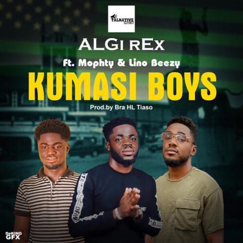 ALGi rEx - Kumasi Boys Feat. Lino Beezy & Mophty (Prod By Tiaso Music)