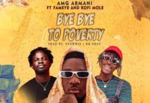 Amg Armani Ft. Fameye & Kofi Mole - Bye Bye To Poverty Mp3 Download