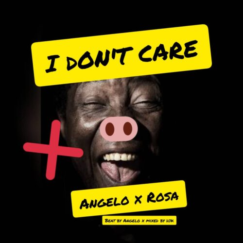 AnGeLo x Rosa - I Don't Care