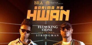 Flowking Stone - Barima Ne Hwan Ft Strongman (Prod. by Ivan Beatz)