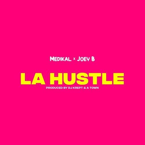 Medikal – La Hustle ft. Joey B (Prod. by DJ Krept)