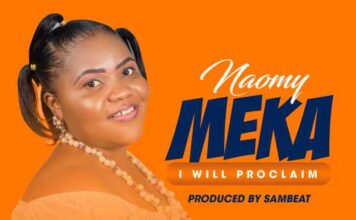 Naomy - Meka (I Will Proclaim)