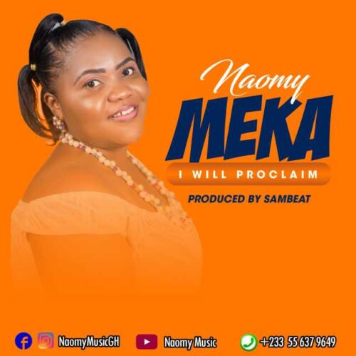 Naomy - Meka (I Will Proclaim)