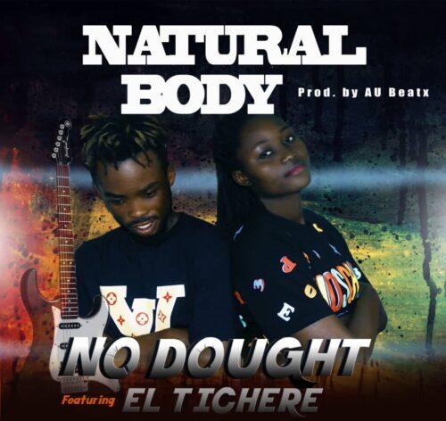 No Dought - Natural Body Feat. El Tichere