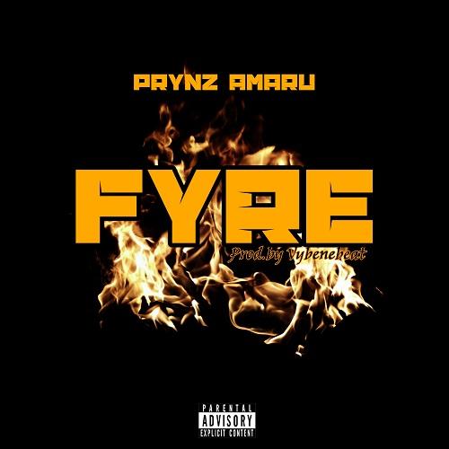 Prynz Amaru - Fyre (Prod. By Vybene Beatz)