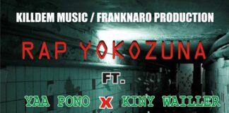 Rap Yokozuna Ft. Yaa Pono & Kiny Wailler - No Bouncing (Prod. By Dr Ray Beats)
