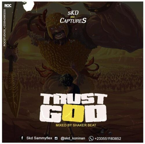 SKD Sammy Flex Ft. Captures - Trust God (Mixed By Shaker Beatz)