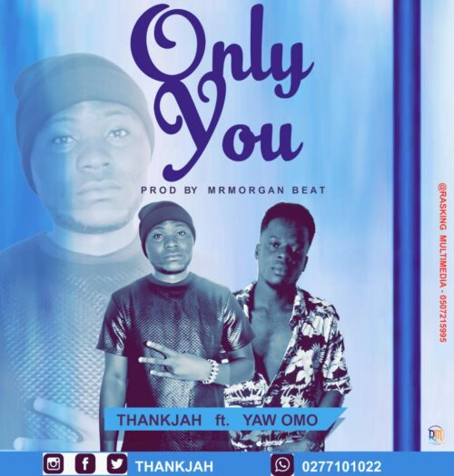 Thank Jah Ft. Yaw Omo - Only You (Prod. By Mr Morgan)