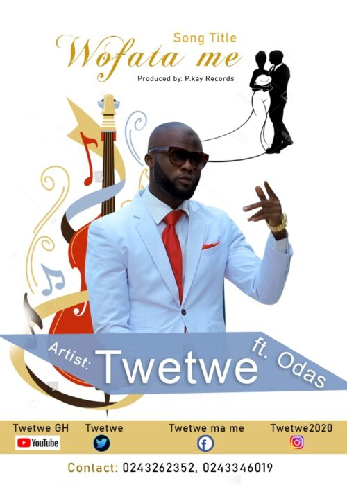 Twetwe - Wofata Me Ft. Odas (Prod. By P.Kay Records)