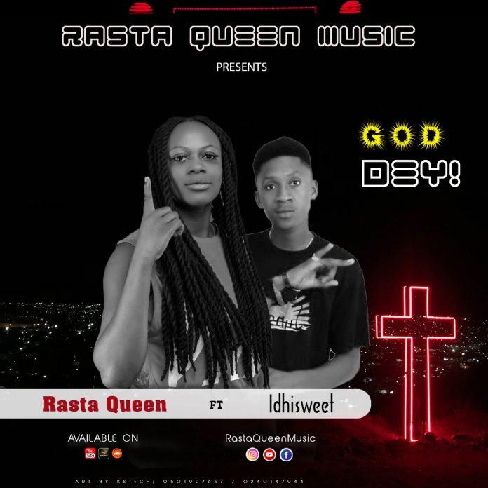 Rasta queen Ft. Idhisweet - God dey