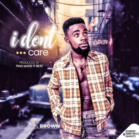 Brido - I Don't Care (Prod. By Pino Made It)