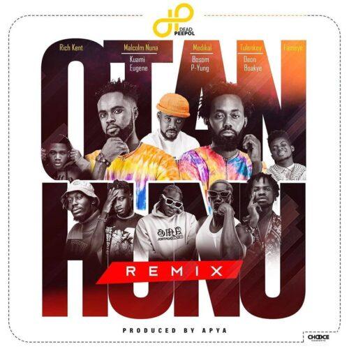 Otan Hunu Remix Ft. Kuame Eugene x Medikal x Fameye x Tulenkey x Bosom P-Yung x Deon Boakye & Malcolm Nuna