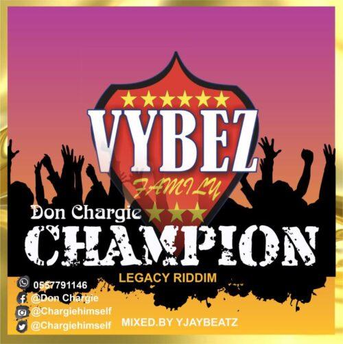 Don Chargie - Champion (Mixed By Yjay Beatz)