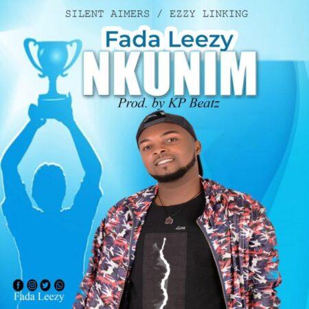 Fada Leezy - Nkunim (Prod. By KP Beatz)