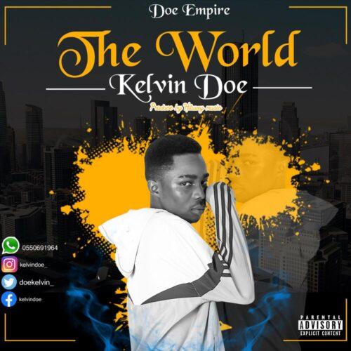 Kelvin Doe - The World (Prod By Hitway Music)