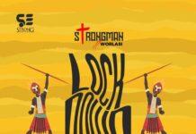 Strongman - LockDown Ft. Worlasi