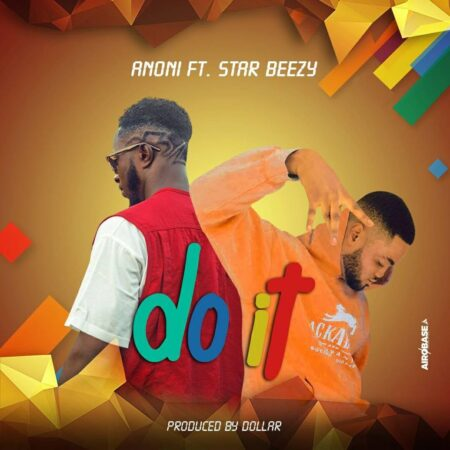 Anoni Ft. Star Beezy - Do It (Prod. By Dollar Music)