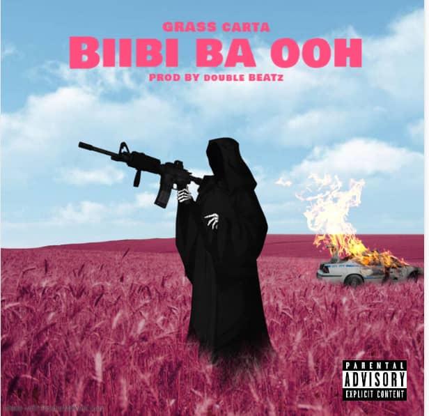 Grass Carta - Biibi Ba Ooh (Prod. By Double Beatz)