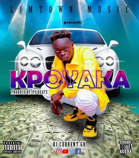 Hi Current Gh - Kpoyaka (Prod. By PS Beatz)