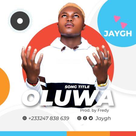 Jay Gh - Oluwa (Prod. By Freddy Beatz)