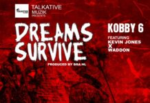 Kobby 6 - Dreams Survive Ft. Waddon & Kelvin Jones (Prod. By Bra HL Tiaso)